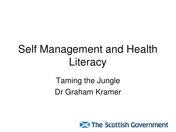 Self Management and Health         Literacy      Taming the Jungle      Dr Graham Kramer
