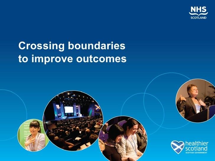 Crossing boundariesto improve outcomes