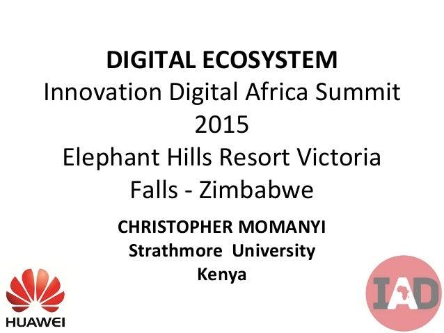 Day 2 Chris Momanyi - Strathmore University - Digital Ecosystem