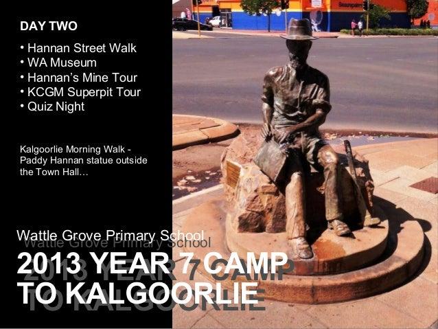 DAY TWO • Hannan Street Walk • WA Museum • Hannan's Mine Tour • KCGM Superpit Tour • Quiz Night Kalgoorlie Morning Walk Pa...