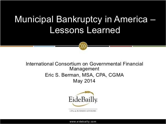 www.eidebailly.comwww.eidebailly.com International Consortium on Governmental Financial Management Eric S. Berman, MSA, CP...