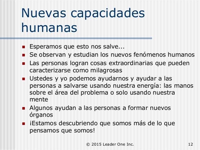 Nuevas capacidades humanas  Esperamos que esto nos salve...  Se observan y estudian los nuevos fenómenos humanos  Las p...