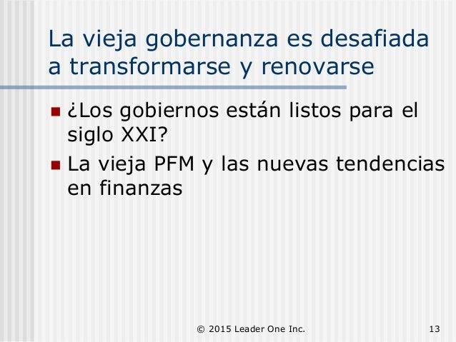 La vieja gobernanza es desafiada a transformarse y renovarse  ¿Los gobiernos están listos para el siglo XXI?  La vieja P...