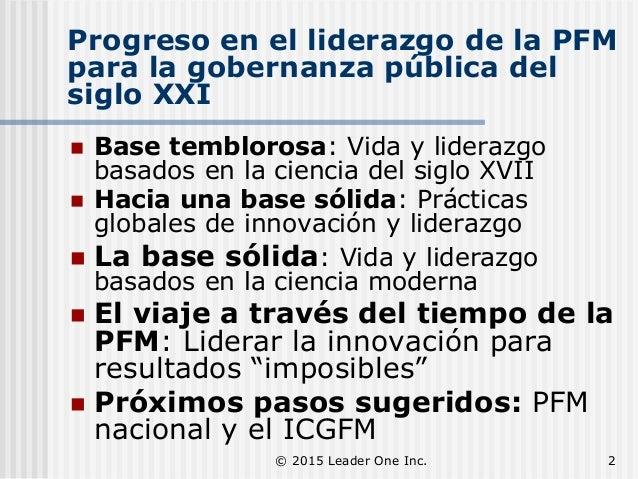 Progreso en el liderazgo de la PFM para la gobernanza pública del siglo XXI  Base temblorosa: Vida y liderazgo basados en...