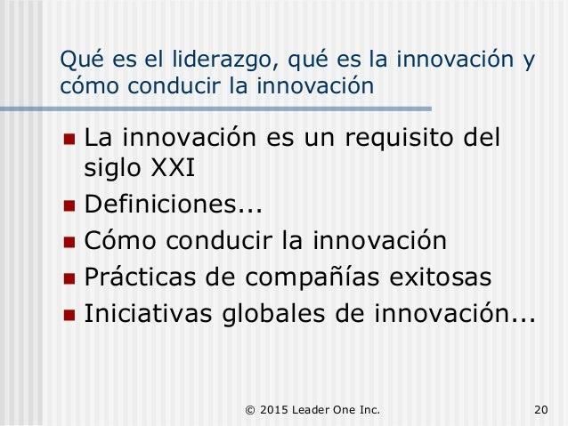 Qué es el liderazgo, qué es la innovación y cómo conducir la innovación  La innovación es un requisito del siglo XXI  De...