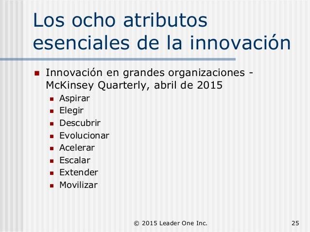 Los ocho atributos esenciales de la innovación  Innovación en grandes organizaciones - McKinsey Quarterly, abril de 2015 ...