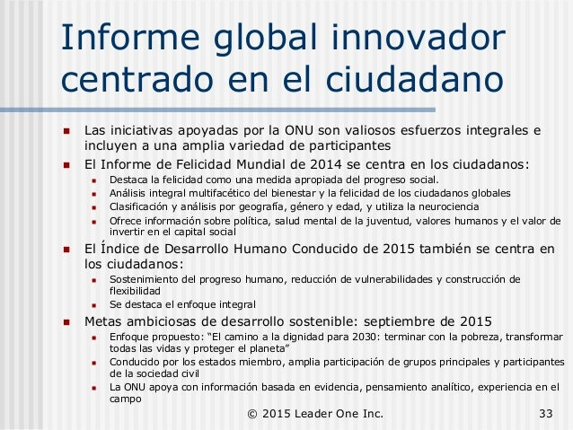 Informe global innovador centrado en el ciudadano  Las iniciativas apoyadas por la ONU son valiosos esfuerzos integrales ...
