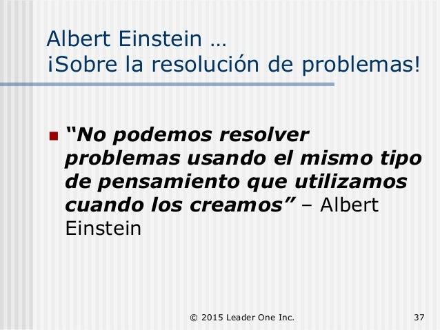"""Albert Einstein … ¡Sobre la resolución de problemas!  """"No podemos resolver problemas usando el mismo tipo de pensamiento ..."""