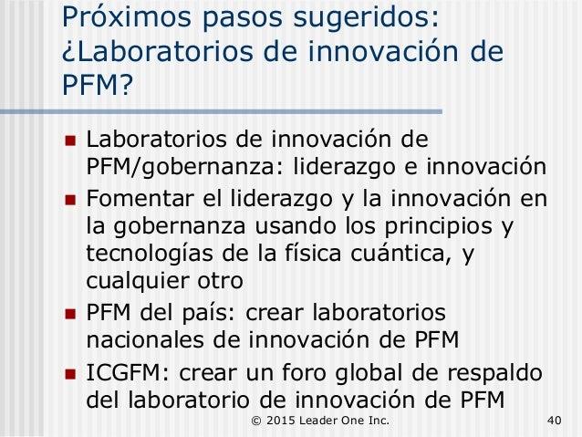 Próximos pasos sugeridos: ¿Laboratorios de innovación de PFM?  Laboratorios de innovación de PFM/gobernanza: liderazgo e ...