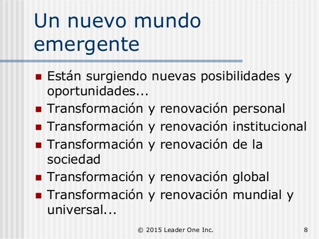 Un nuevo mundo emergente  Están surgiendo nuevas posibilidades y oportunidades...  Transformación y renovación personal ...