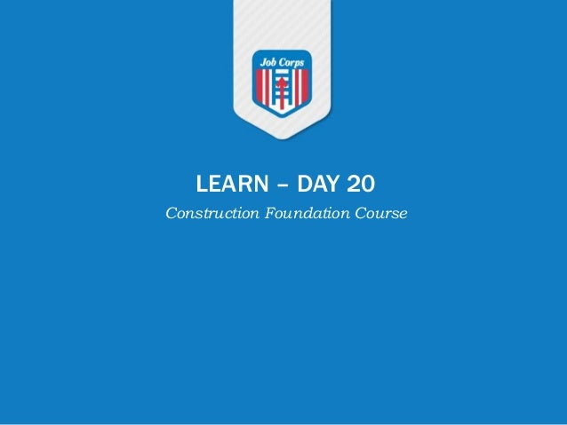 LEARN – DAY 20 Construction Foundation Course