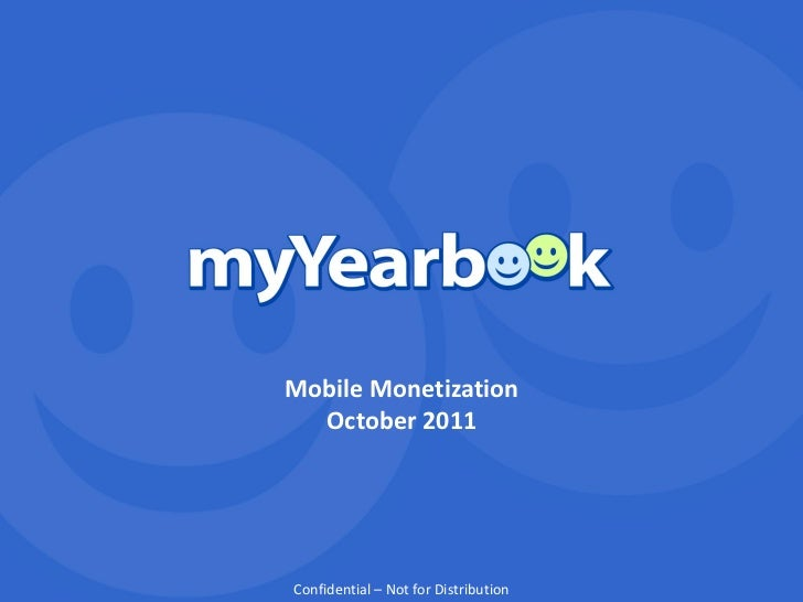 Mobile Monetization  October 2011Confidential –CONFIDENTIAL       © 2011 Not for Distribution   1