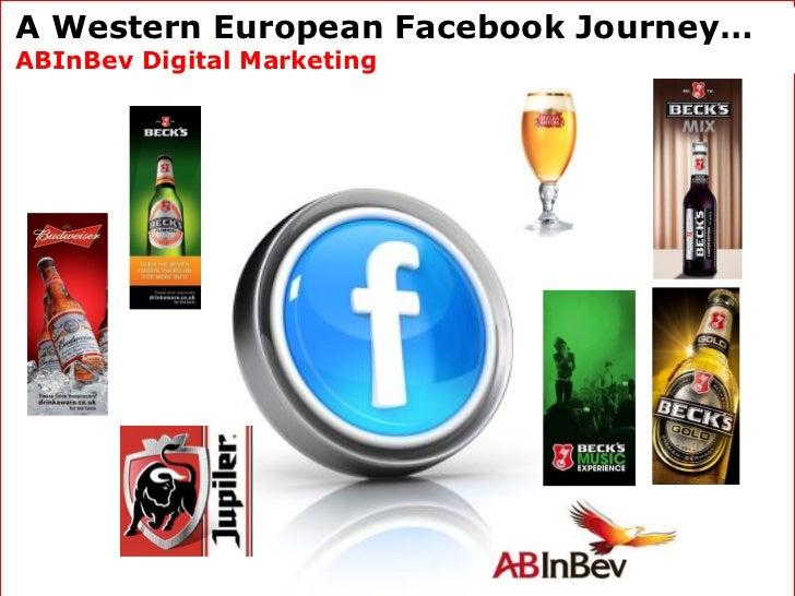 A Western European Facebook Journey…ABInBev Digital Marketing