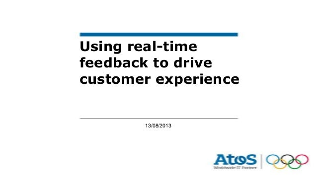 13/08/2013 Using real-time feedback to drive customer experience