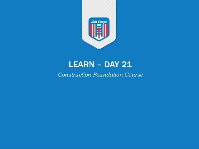 LEARN – DAY 21 Construction Foundation Course