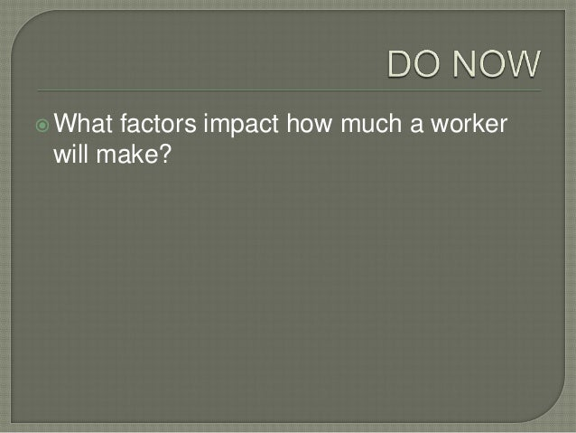  What factors impact how much a worker will make?