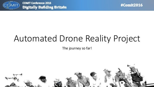 Automated Drone Reality Project The journey so far!