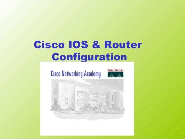 Cisco IOS & Router Configuration