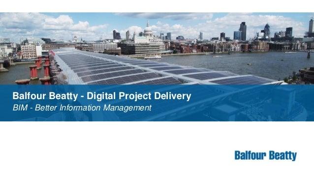 Balfour Beatty - Digital Project Delivery BIM - Better Information Management