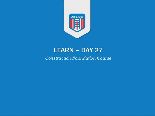 LEARN – DAY 27 Construction Foundation Course