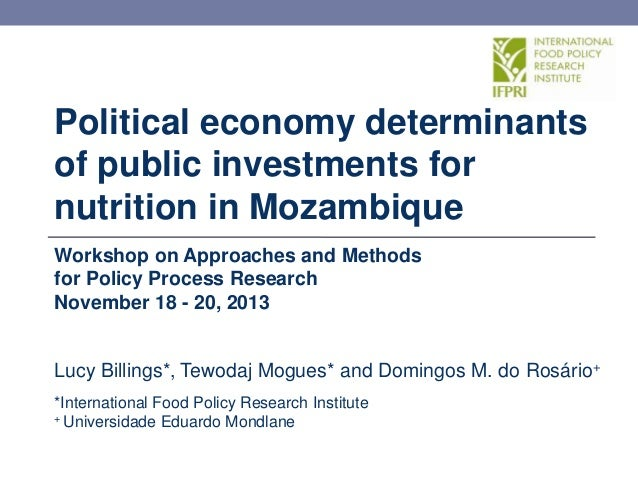 Political economy determinants of public investments for nutrition in Mozambique Workshop on Approaches and Methods for Po...