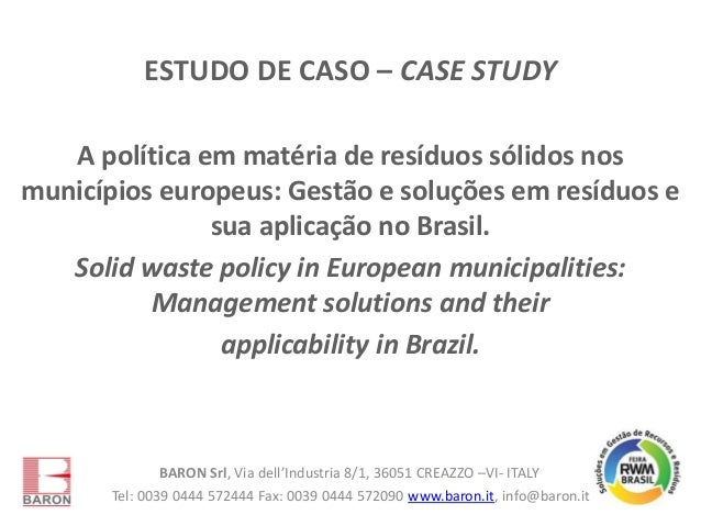 ESTUDO DE CASO – CASE STUDY A política em matéria de resíduos sólidos nos municípios europeus: Gestão e soluções em resídu...