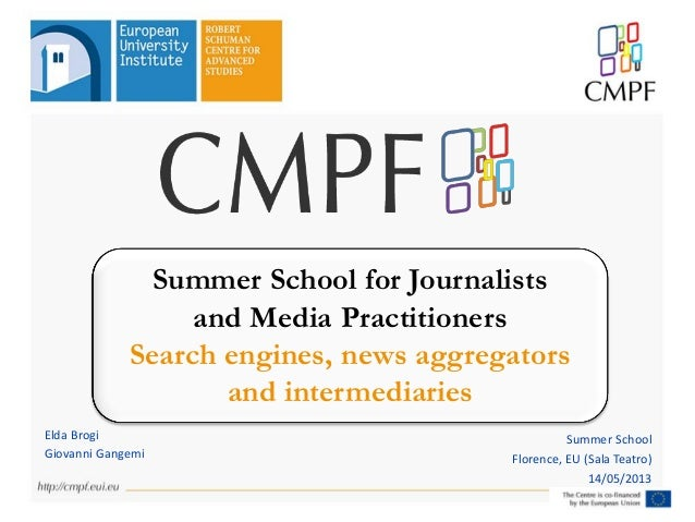 Summer School for Journalists and Media Practitioners Search engines, news aggregators and intermediaries Elda Brogi Giova...