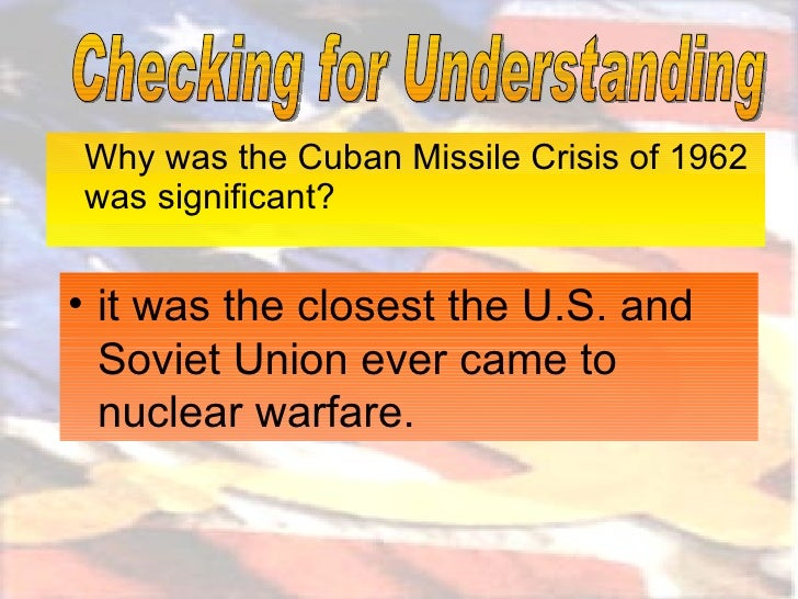 why the cuban missile crisis of 1962 was the closest the world came to a nuclear war The cuban missile crisis, also known as the october crisis of 1962 (spanish: crisis de octubre), the caribbean crisis (russian: карибский кризис, tr karibsky krizis, ipa: [kɐˈrʲipskʲɪj ˈkrʲizʲɪs]), or the missile scare, was a 13-day (october 16–28, 1962) confrontation between the united states and the soviet union concerning american ballistic missile deployment in italy and turkey with consequent soviet ballistic missile deployment in cuba.