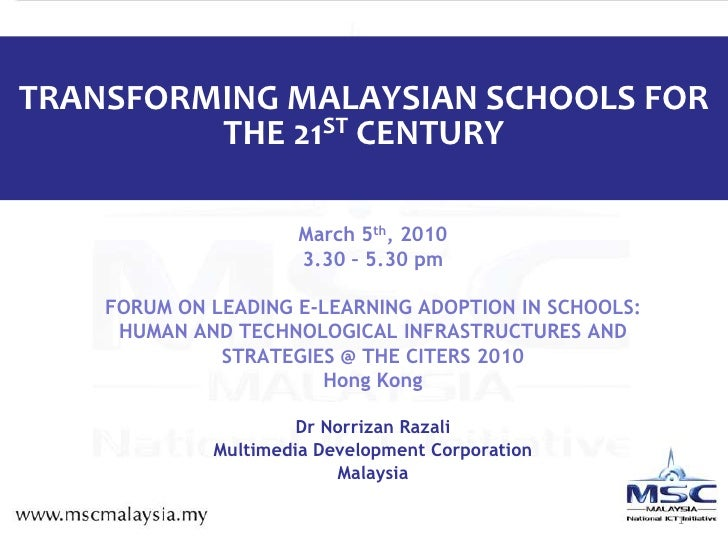1<br />TRANSFORMING MALAYSIAN SCHOOLS FOR THE 21ST CENTURY<br />March 5th, 2010 <br />3.30 – 5.30 pm <br />FORUM ON LEADIN...