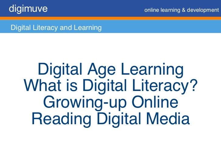digimuve   online learning & development Digital Literacy and Learning Digital Age Learning What is Digital Literacy? Grow...