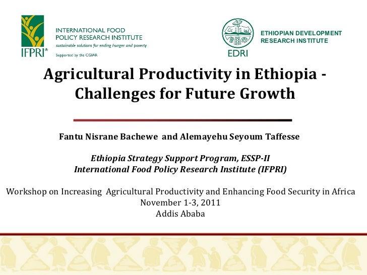 Fantu Nisrane Bachewe  and Alemayehu Seyoum Taffesse  Ethiopia Strategy Support Program, ESSP-II International Food Policy...