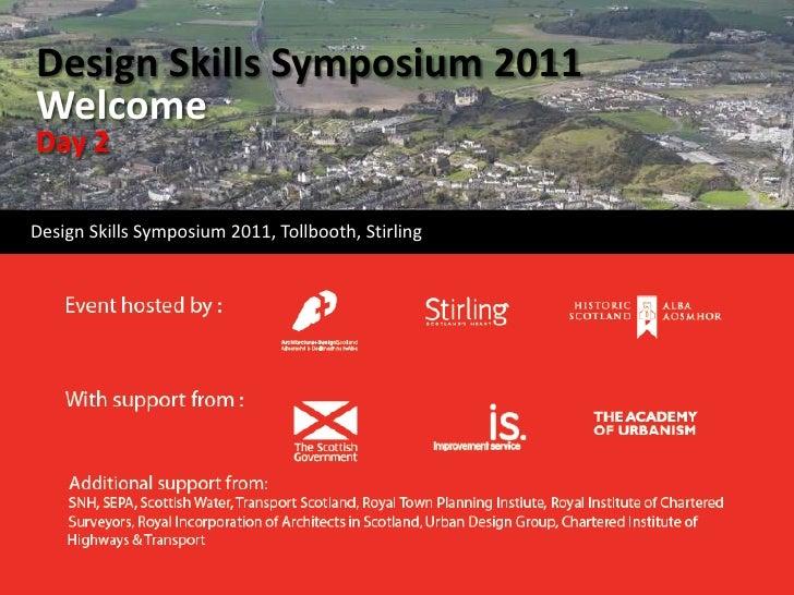Design Skills Symposium 2011WelcomeDay 2<br />     Design Skills Symposium 2011, Tollbooth, Stirling<br />