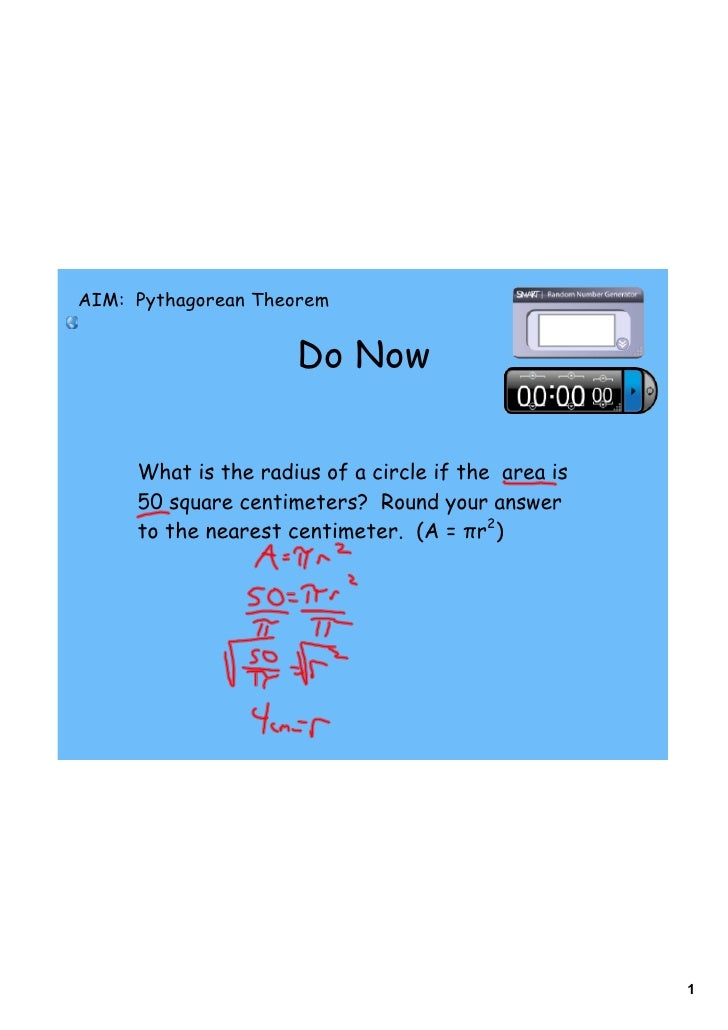 AIM: Pythagorean Theorem                        Do Now        What is the radius of a circle if the area is      50 square...