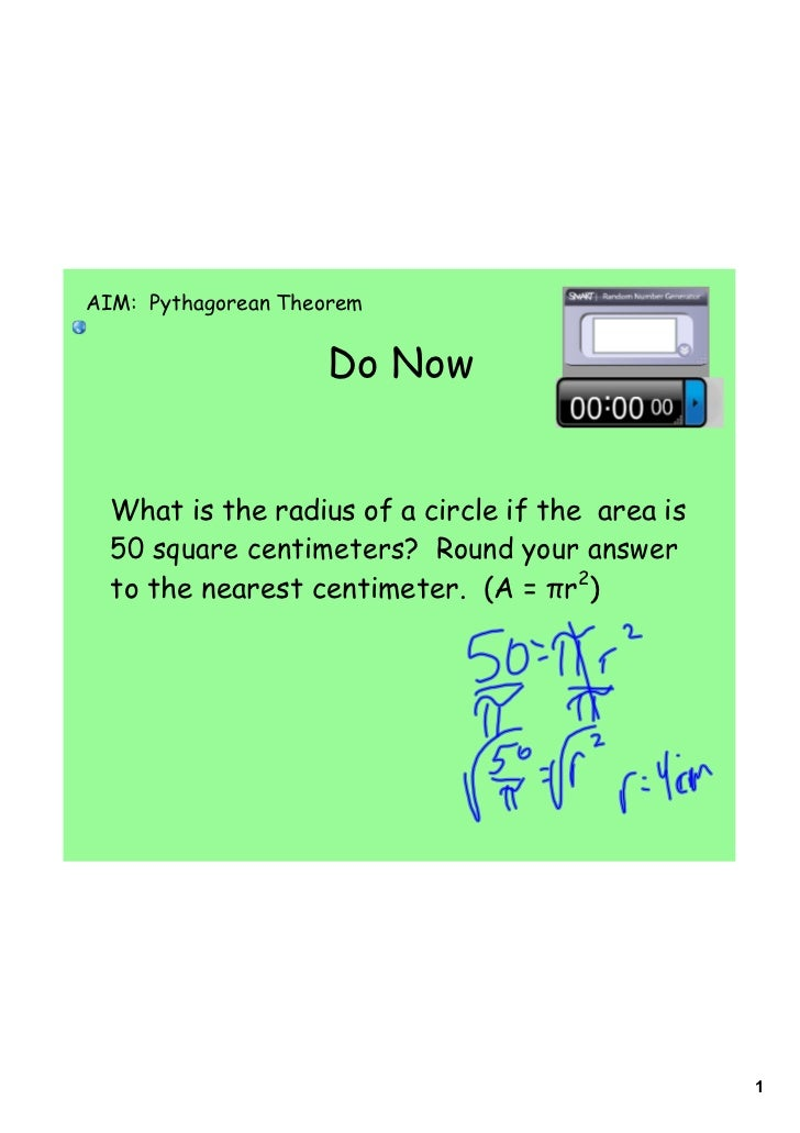 AIM: Pythagorean Theorem                    Do Now  What is the radius of a circle if the area is  50 square centimeters? ...