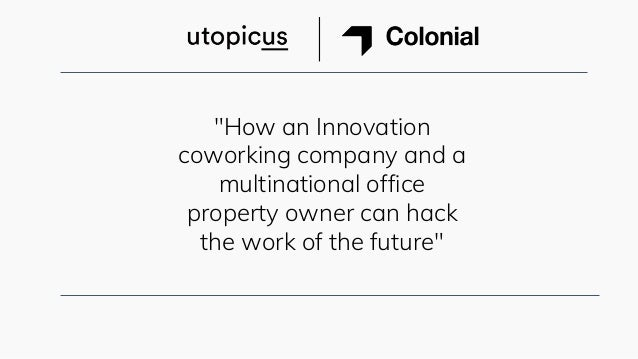 """How an Innovation coworking company and a multinational office property owner can hack the work of the future"""