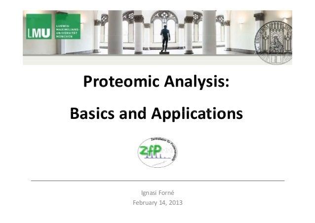 ProteomicAnalysis: Proteomic Analysis:BasicsandApplicationsBasics and Applications           IgnasiForné        Febru...