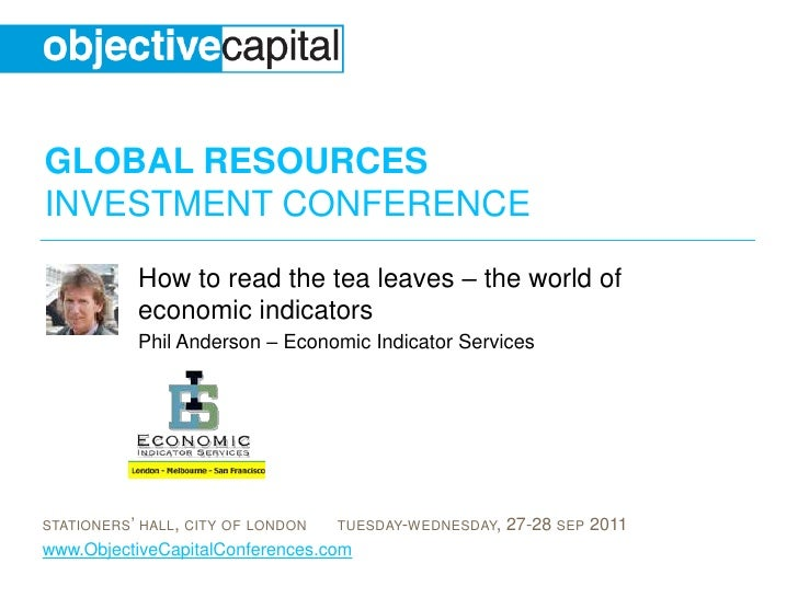 How to read the tea leaves – the world of economic indicators<br />Phil Anderson – Economic Indicator Services<br />