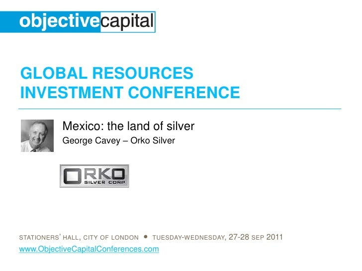 Mexico: the land of silver<br />George Cavey – Orko Silver<br />