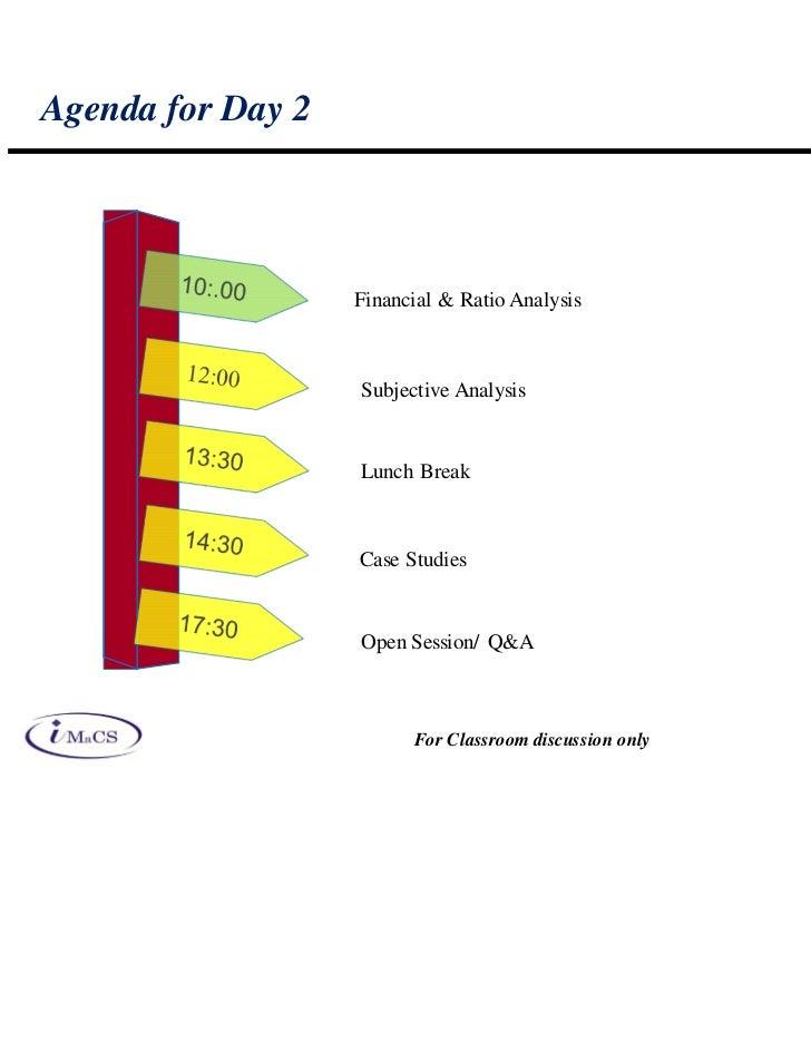 Agenda for Day 2                   Financial & Ratio Analysis                   Subjective Analysis                   Lunc...