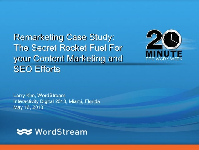 CONFIDENTIAL – DO NOT DISTRIBUTERemarketing Case Study:Remarketing Case Study:The Secret Rocket Fuel ForThe Secret Rocket ...