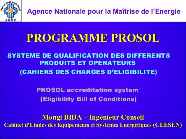 Agence Nationale pour la Maîtrise de l'Energie        PROGRAMME PROSOL SYSTEME DE QUALIFICATION DES DIFFERENTS         PRO...