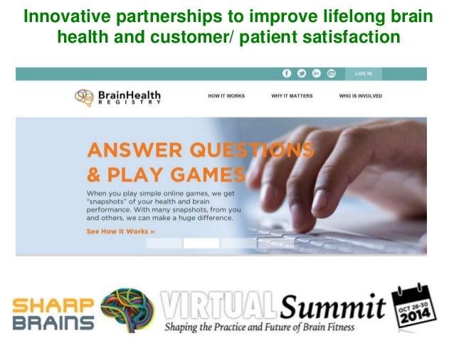 Innovative partnerships to improve lifelong brain  health and customer/ patient satisfaction
