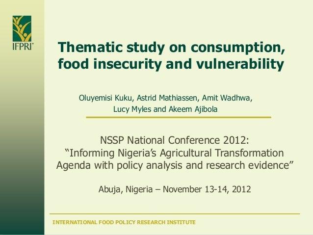 Thematic study on consumption, food insecurity and vulnerability        Oluyemisi Kuku, Astrid Mathiassen, Amit Wadhwa,   ...