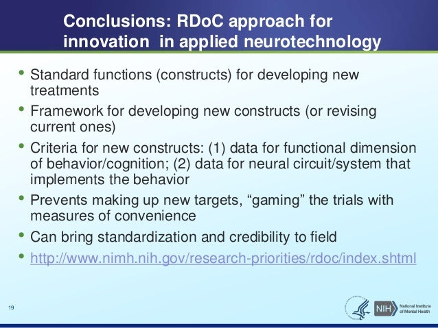 19  Conclusions: RDoC approach for  innovation in applied neurotechnology  • Standard functions (constructs) for developin...
