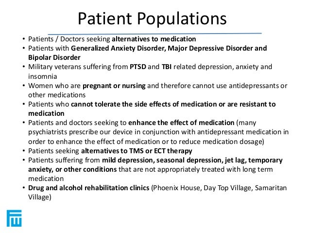 Patient Populations  • Patients / Doctors seeking alternatives to medication  • Patients with Generalized Anxiety Disorder...