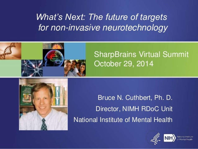What's Next: The future of targets  for non-invasive neurotechnology  SharpBrains Virtual Summit  October 29, 2014  Bruce ...