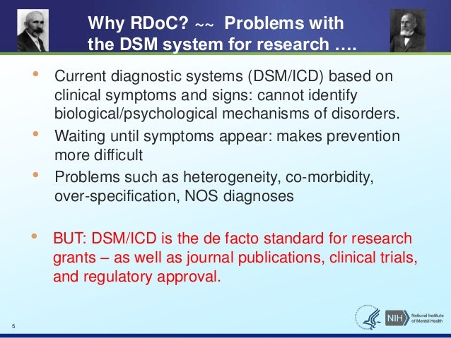 Why RDoC? ~~ Problems with  the DSM system for research ….  • Current diagnostic systems (DSM/ICD) based on  clinical symp...