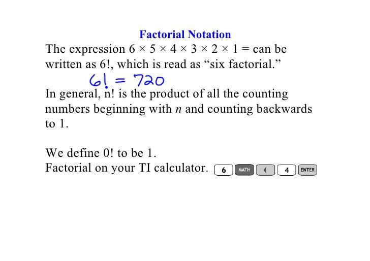 "FactorialNotation Theexpression6×5×4×3×2×1=canbe writtenas6!,whichisreadas""sixfactorial.""  Ing..."
