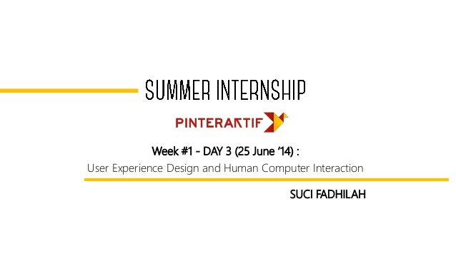 Week #1 - DAY 3 (25 June '14) : User Experience Design and Human Computer Interaction SUCI FADHILAH