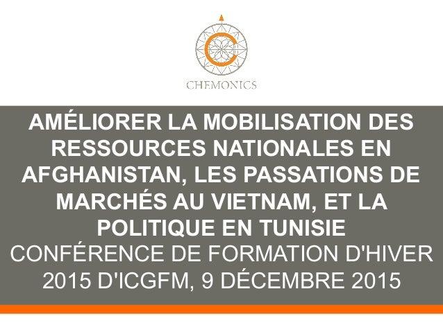 TROIS CAS DANS LE MONDE : AMÉLIORER LA MOBILISATION DES RESSOURCES NATIONALES EN AFGHANISTAN, LES PASSATIONS DE MARCHÉS AU...
